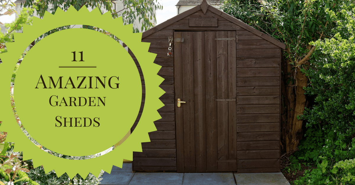 11 Amazing Garden Sheds to Hold ALL Your Tools