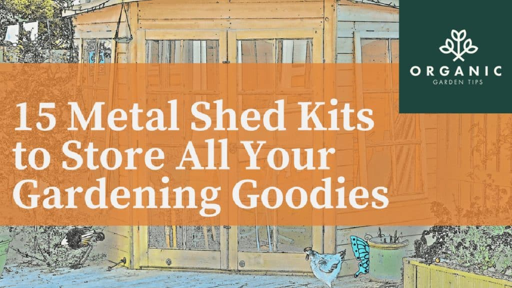 15 Metal Shed Kits to Store All Your Gardening Goodies